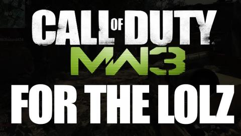 MW3 - Playing for the Lolz