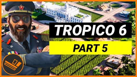 Nothing to Worry About - Part 5 (Playing Tropico 6 Beta)