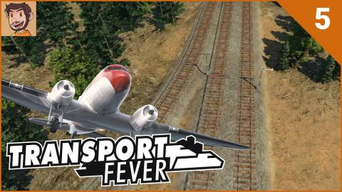 Let's Play Transport Fever - Part 5