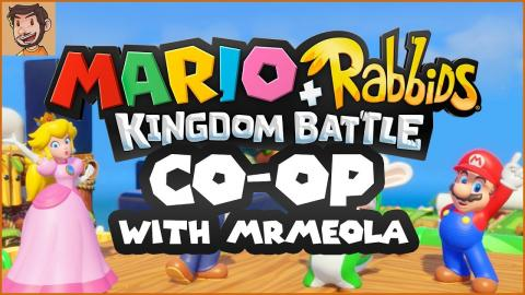 Mario + Rabbits Kingdom Battle Co-op with MrMeola