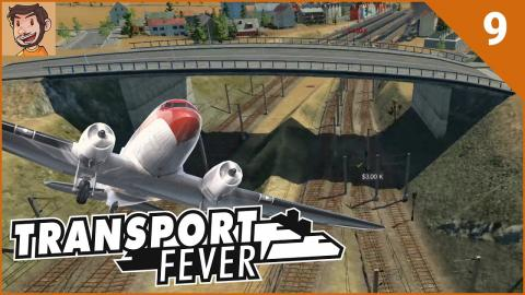 Let's Play Transport Fever - Part 9