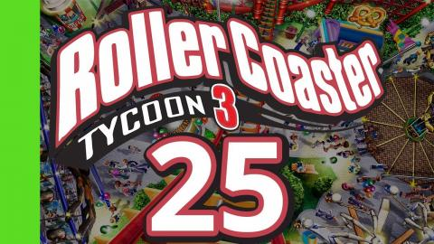 Let's Play Rollercoaster Tycoon 3 - Part 25