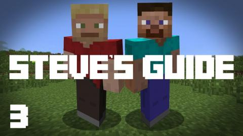 Steve's Guide - Episode 3