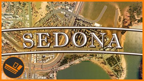 Sedona - Part 30 | CITY EXPANSION (Cities: Skylines)