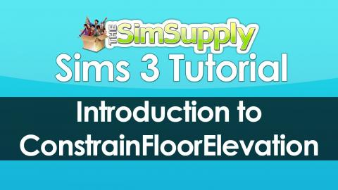 Introduction to ConstrainFloorElevation (Sims3)