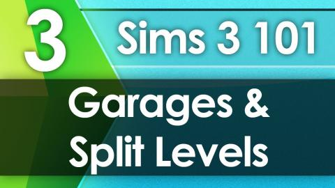 Sims 3 101 - Garages & Split Levels