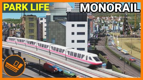 MONORAIL - Park Life (Part 9)