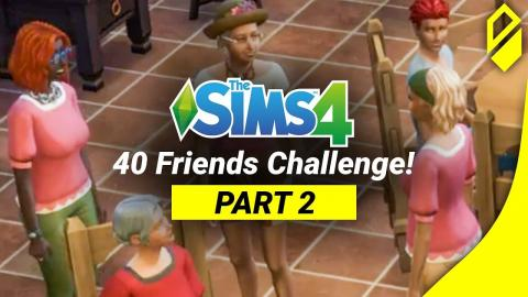 40 Friends in Sims 4 CHALLENGE! (Part 2)