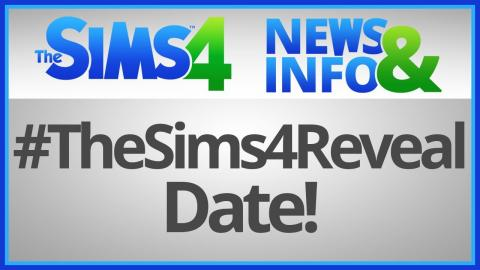 The Sims 4: News & Info - #TheSims4Reveal Date!