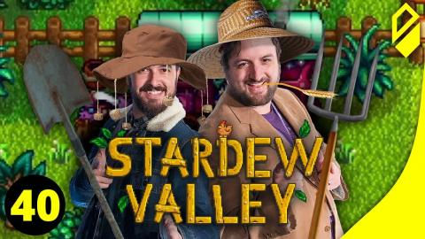 Let's Play STARDEW VALLEY (Part 40)