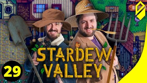 Let's Play STARDEW VALLEY (Part 29)