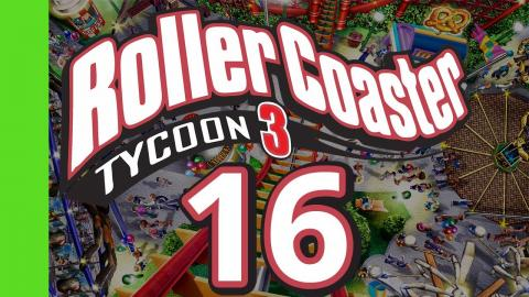 Let's Play Rollercoaster Tycoon 3 - Part 16