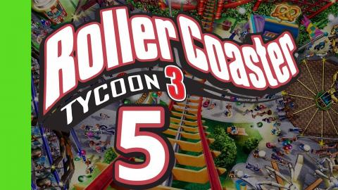 Let's Play Rollercoaster Tycoon 3 - Part 5