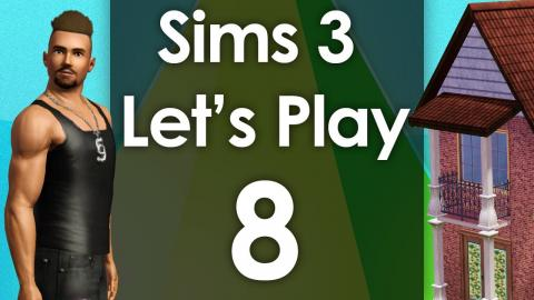 Let's Play The Sims 3 - Episode 8