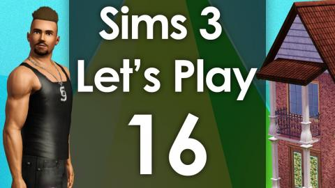Let's Play The Sims 3 - Episode 16