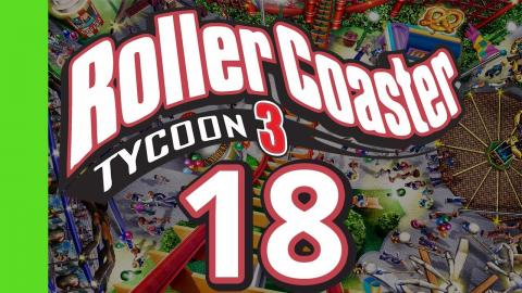 Let's Play Rollercoaster Tycoon 3 - Part 18