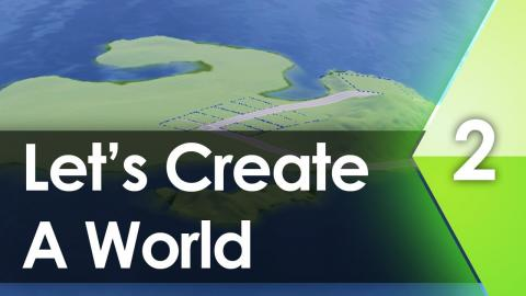 Let's Create A World - Episode 2