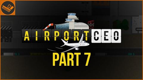 Airport CEO - Part 7 | TERMINAL FURNISHING