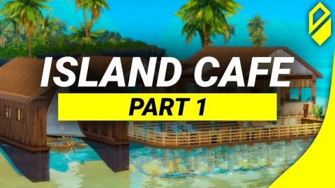 Let's build an Island Cafe - Part 1 (Sims 4)