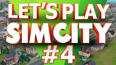 Let's Play SimCity - Part 4