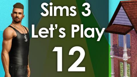 Let's Play The Sims 3 - Episode 12