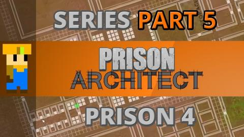 Let's Play: Prison Architect - Part 5 (Prison 4)