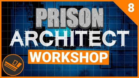 Prison Architect | WORKSHOP (Prison 9) - Part 8