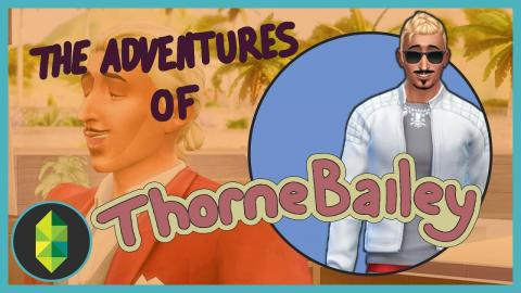 FINALE! - Part 6 - The Adventures Of Thorne Bailey