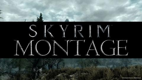 Skyrim Gameplay: Montage