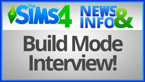 The Sims 4: News & Info - Build Mode Interview!