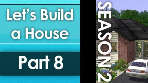 Let's Build a House - Part 8 | Season 2