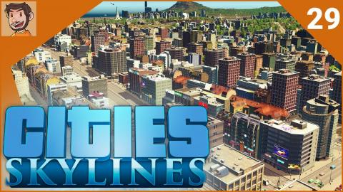 Cities: Skylines - Part 29