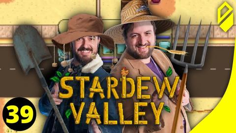 Let's Play STARDEW VALLEY (Part 39)
