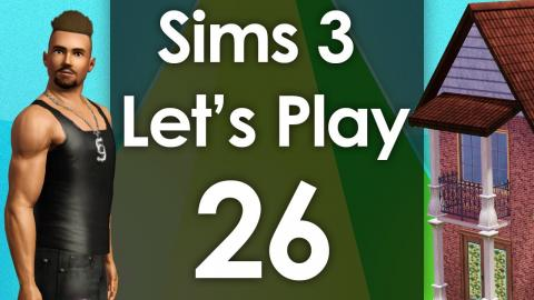 Let's Play The Sims 3 - Episode 26