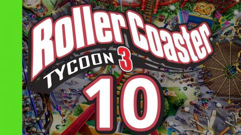 Let's Play Rollercoaster Tycoon 3 - Part 10
