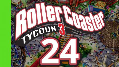 Let's Play Rollercoaster Tycoon 3 - Part 24