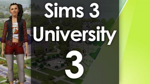 Let's Play The Sims 3 - University Life - Part 3