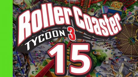 Let's Play Rollercoaster Tycoon 3 - Part 15