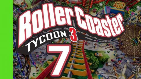 Let's Play Rollercoaster Tycoon 3 - Part 7