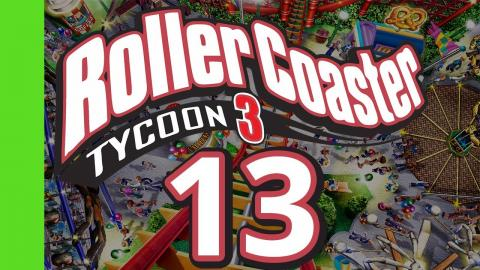 Let's Play Rollercoaster Tycoon 3 - Part 13