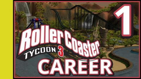 Rollercoaster Tycoon 3 Career - Part 1