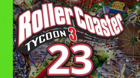 Let's Play Rollercoaster Tycoon 3 - Part 23