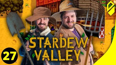 Let's Play STARDEW VALLEY (Part 27)