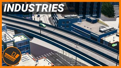 Elevated Highway! - INDUSTRIES (Part 32)