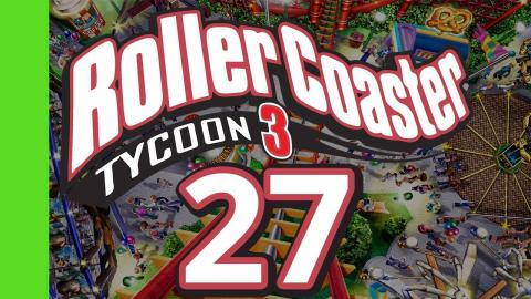 Let's Play Rollercoaster Tycoon 3 - Part 27