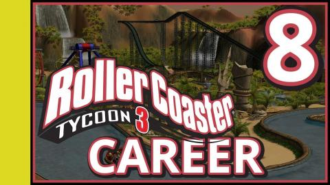 Rollercoaster Tycoon 3 Career - Part 8
