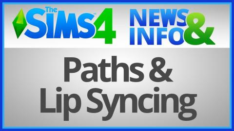 The Sims 4: News & Info - Paths & Lip Syncing