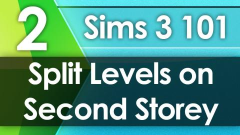 Sims 3 101 - Split Levels on Second Storey