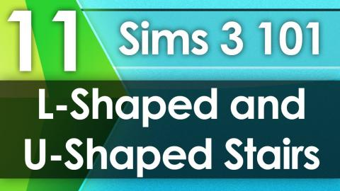 Sims 3 101 - L-Shaped and U-Shaped Stairs