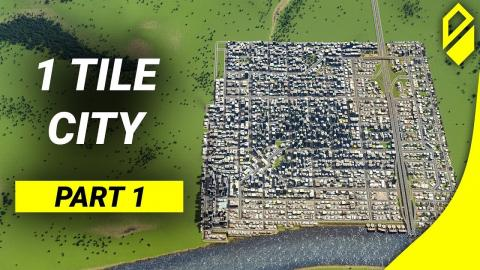 Building in 1 Tile Only! - Part 1 (Cities: Skylines)